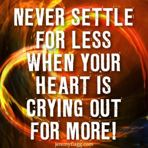Never Settle For Less Quote