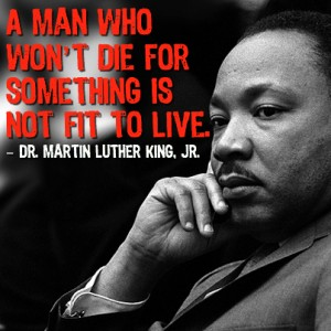 MLK - Die For Something Quote