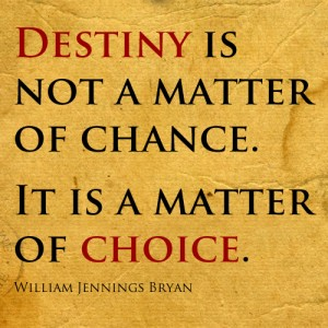 Destiny Quote - William Jennings Bryan