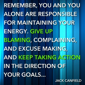 Jack Canfield Quote - Give Up Blaming