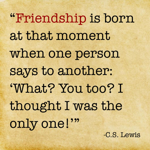 Cs Lewis Quote About Friendship Amusing Cs Lewis Friendship Quotes