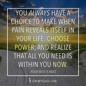 Choose-Power-Over-Pain-Jeremy-Flagg-Quote
