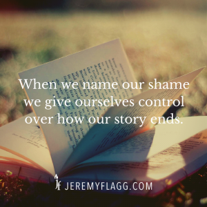When-we-name-our-shame-Jeremy-Flagg-quote