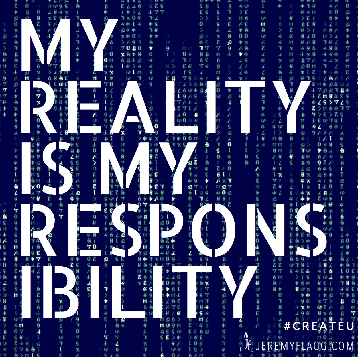 MY-REALITY-MY-RESPONSIBILITY-Jeremy-Flagg-Quote-LinkedIn