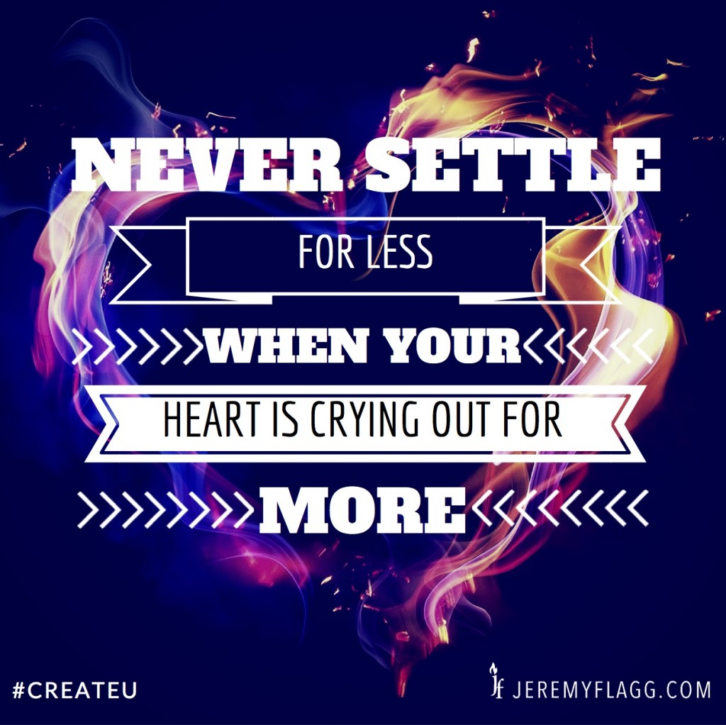 NEVER-SETTLE-FOR-LESS-JEREMY-FLAGG-QUOTE-LinkedIn