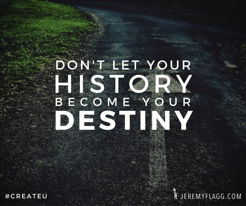 history-destiny-quote-jeremy-flagg