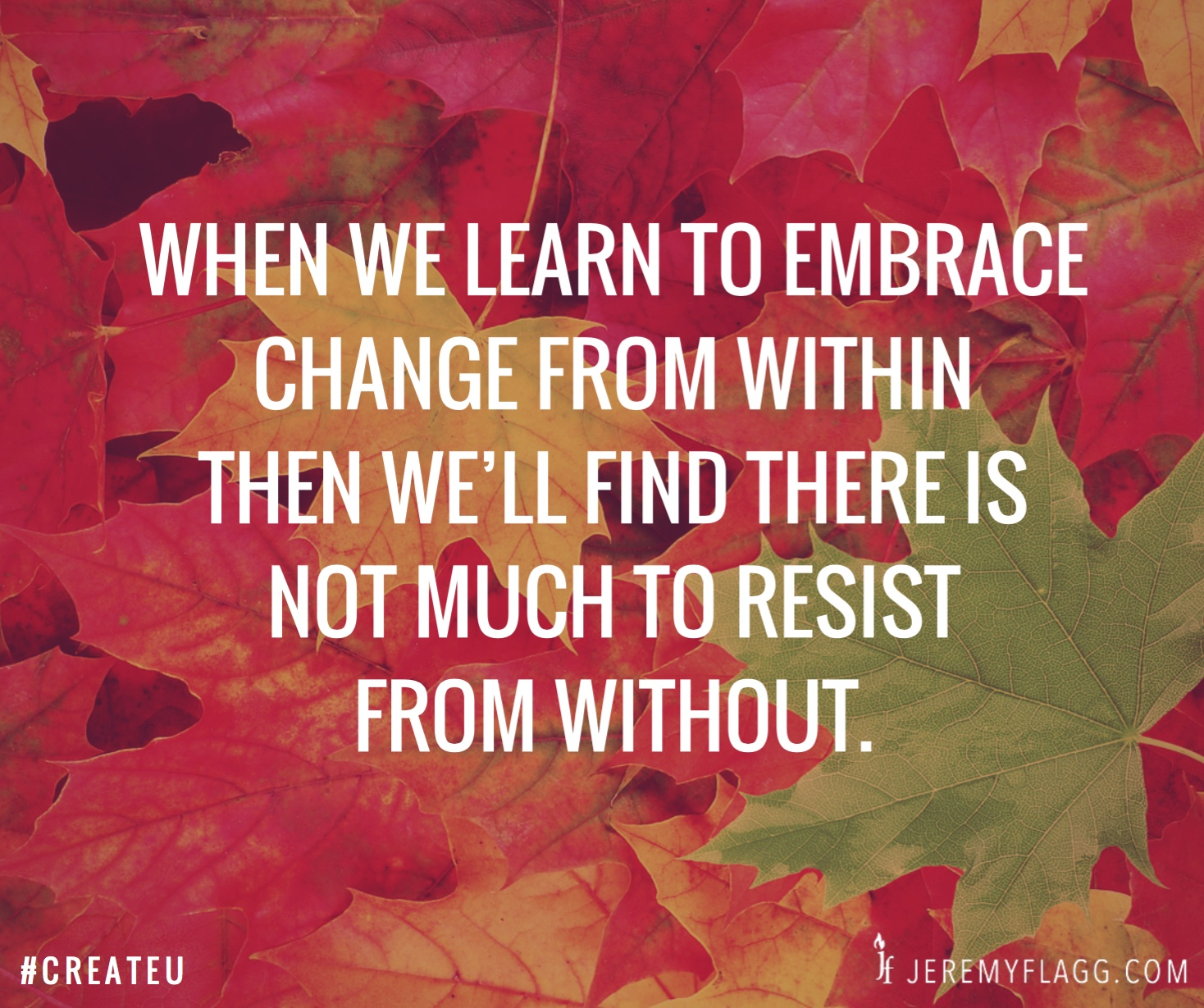 Embrace-change-from-within-Jeremy-Flagg-quote-FB