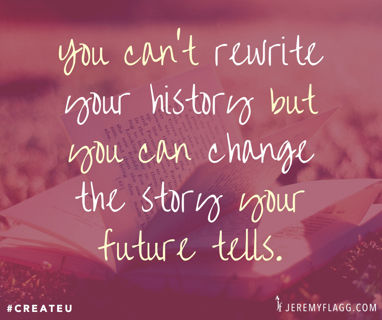 Rewrite-your-history-change-the-story-Jeremy-Flagg-quote-FB
