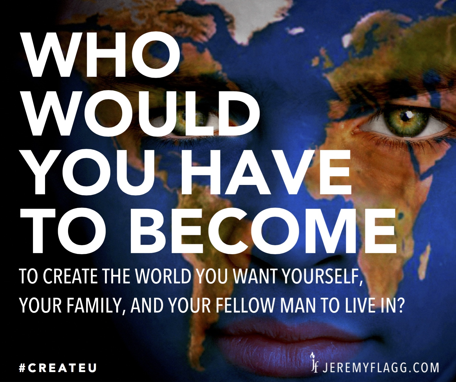 Who-would-you-have-to-become-quote-Jeremy-Flagg-FB
