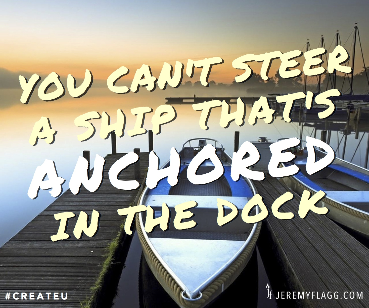 You-cant-steer-ship-anchored-dock-Jeremy-Flagg-quote-FB