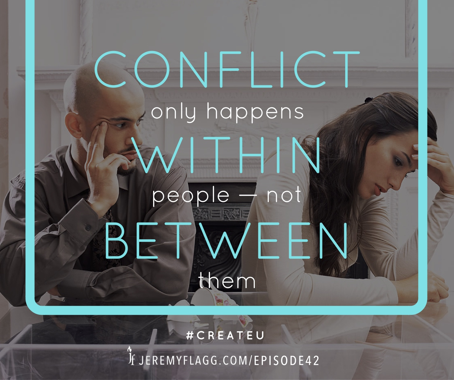 Conflict-happens-within-not-between-Jeremy-Flagg-quote-FB