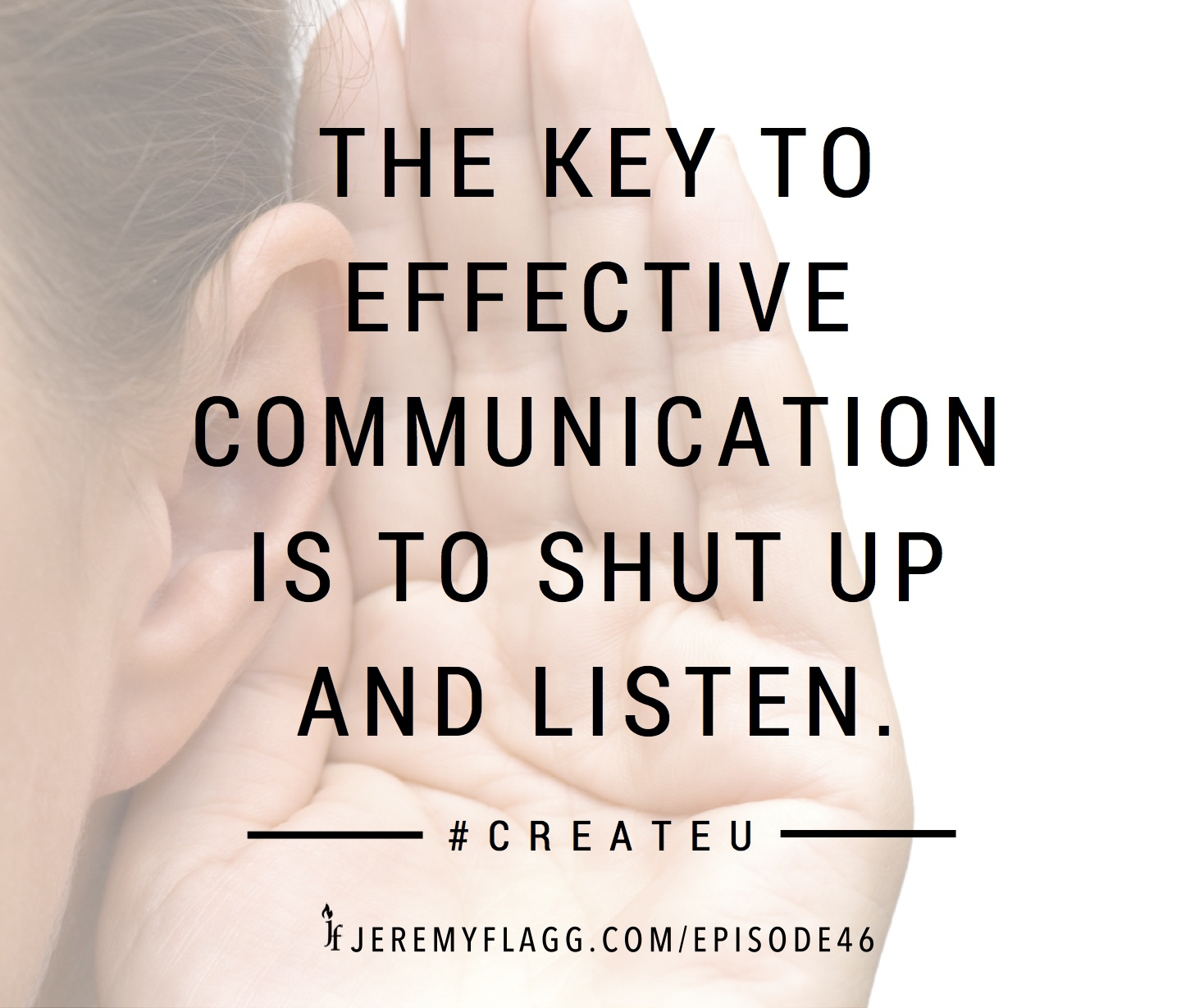 Effective-communication-shut-up-listen-Jeremy-Flagg-quote-FB