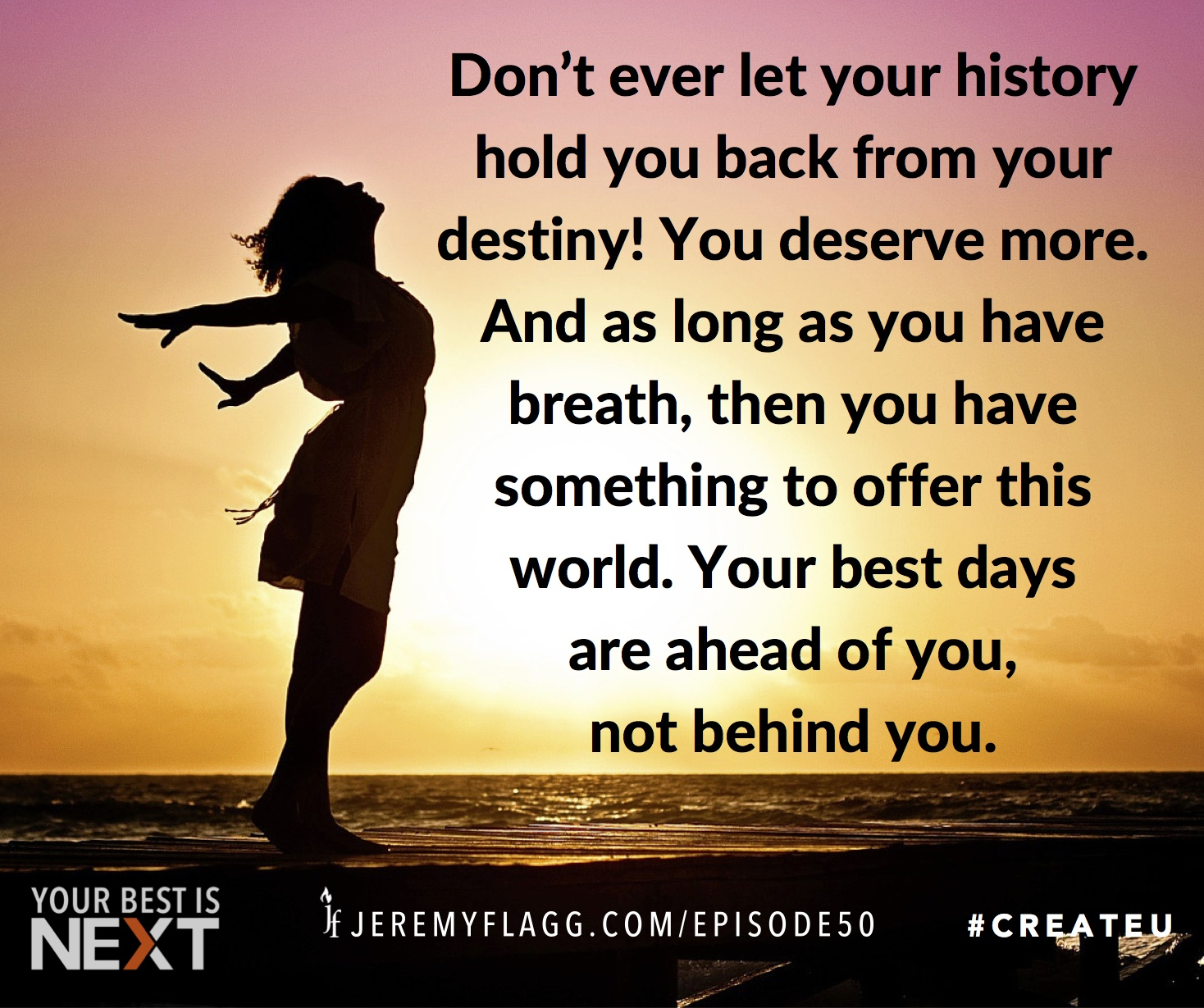 History-destiny-your-best-days-are-ahead-Jeremy-Flagg-quote-FB