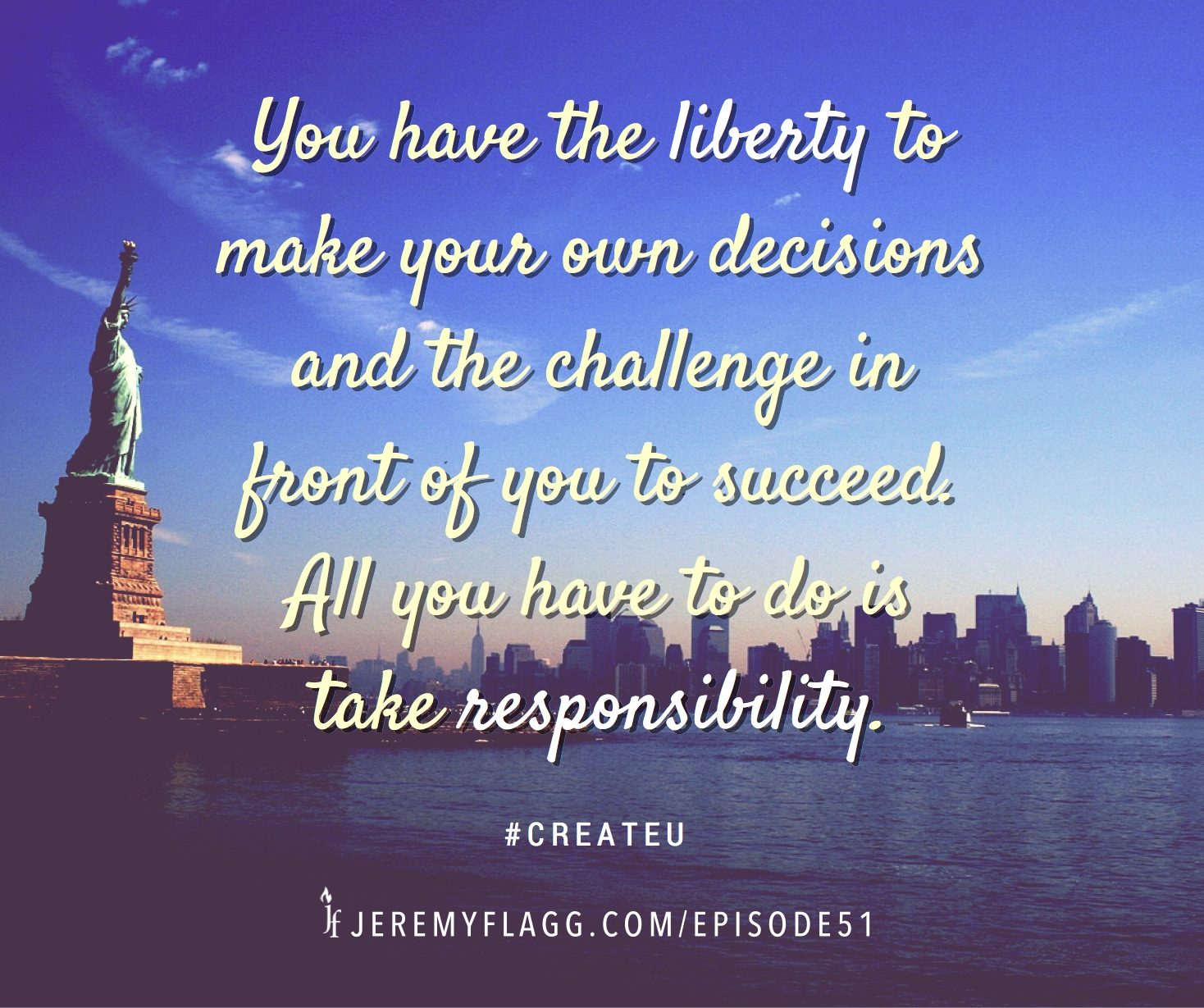 Liberty-succeed-responsibility-quote-Jeremy-Flagg-FB