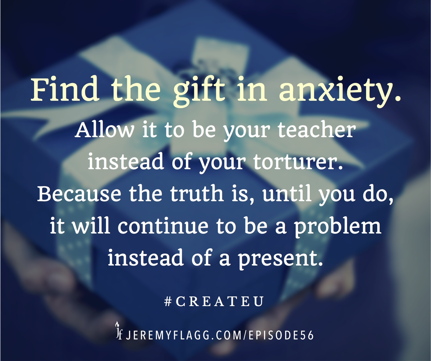 Find-the-gift-in-anxiety-quote-Jeremy-Flagg-FB